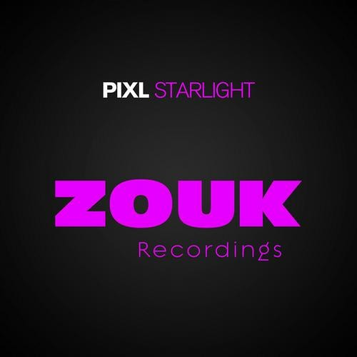 PIXL - Starlight (Original Mix) Out Now! [Zouk Recordings/Armada]