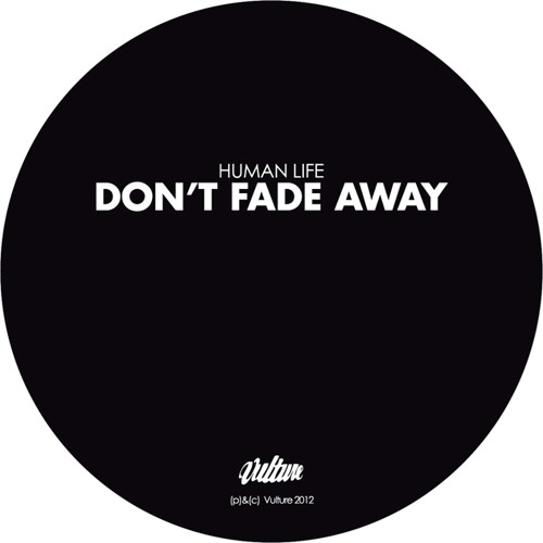 Human Life - Don't Fade Away (Shook Remix)