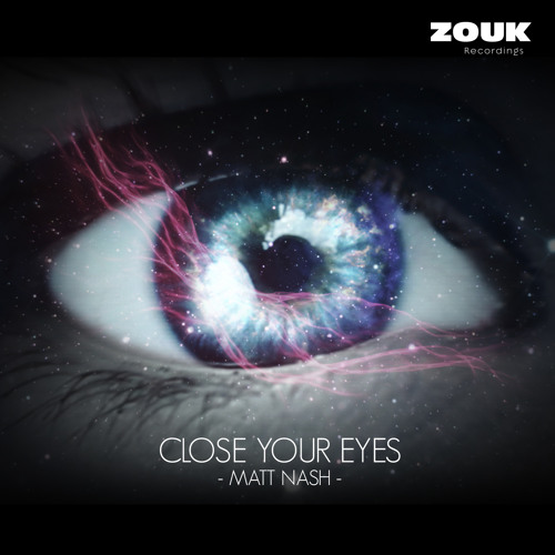 Matt Nash - Close Your Eyes - OUT NOW ON BEATPORT!!!