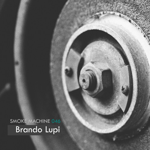 Smoke Machine Podcast 046 Brando Lupi