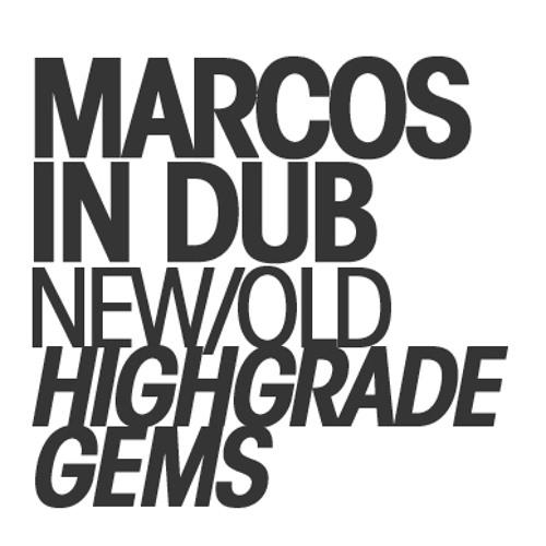 Marcos in dub ::  New/Old Highgrade Gems Compilation :: Dj set
