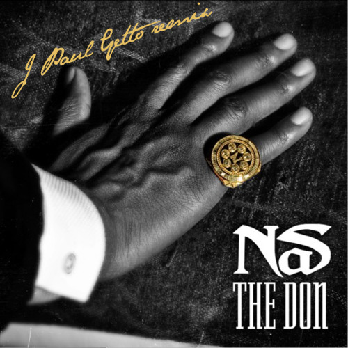 Nas - The Don (J Paul Getto Remix) **FREE DOWNLOAD**
