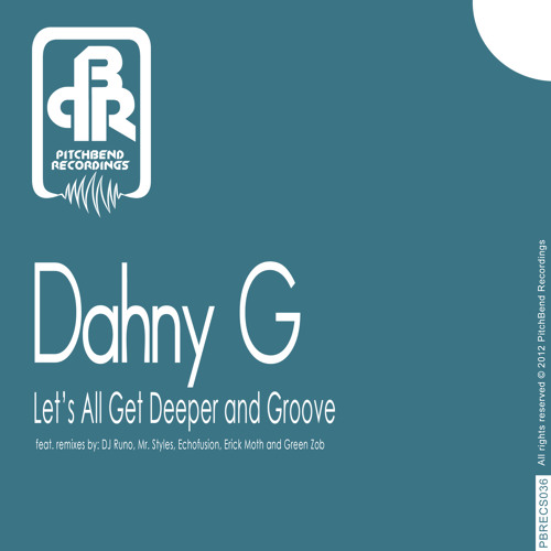 Dahny G – Let's All Get Deeper and Groove (Echofusion's Deeper Groove Mix)