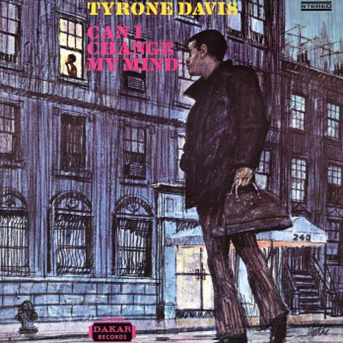 Can I change my mind- Tyrone Davis (CF Grand Wizard Edit)