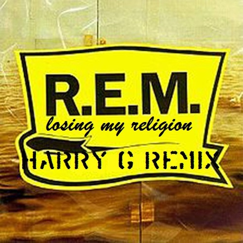 R.E.M. - Losing My Religion (Harry G Remix)