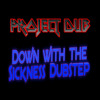 Down with the Sickness DUBSTEP REMIX [FREE DOWNLOAD]