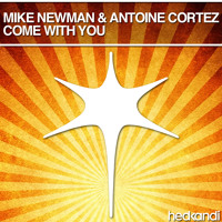 Mike Newman & Antoine Cortez - Come With You (Original Mix)
