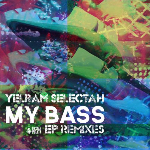 My bass (elbarba dub RMX) // yelram selectah