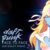 Daft Punk - Face To Face (Sir Ridley Remix)