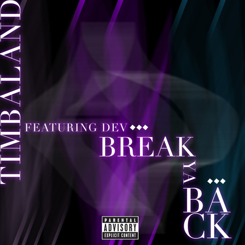 Timbaland - Break Ya Back feat. Dev