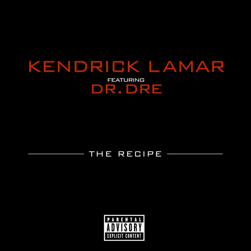 Kendrick Lamar - The Recipe feat. Dr. Dre