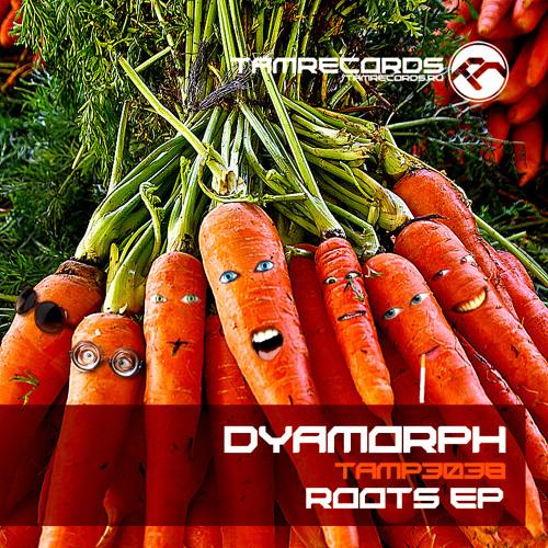 TAM3040a Dyamorph-Roots cut