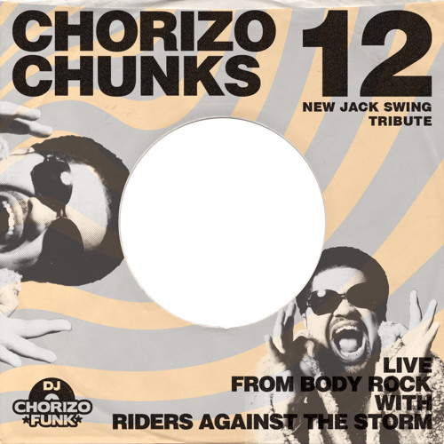 Chorizo Chunks 12 Live New Jack Swing Tribute by DJ Chorizo Funk