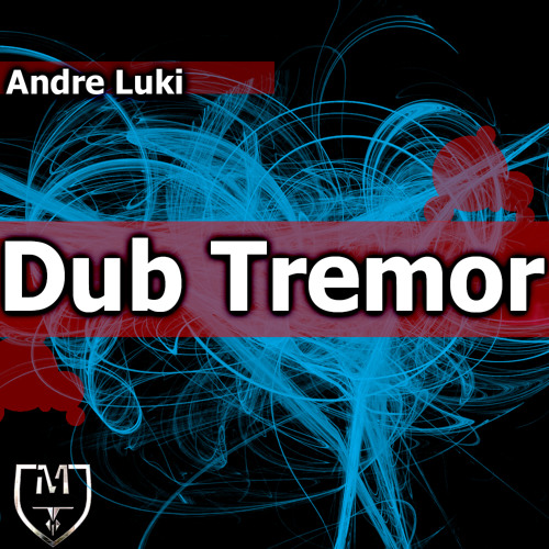 ANDRE LUKI - DUB TREMOR // MINIMAL STUFF RECORDS!
