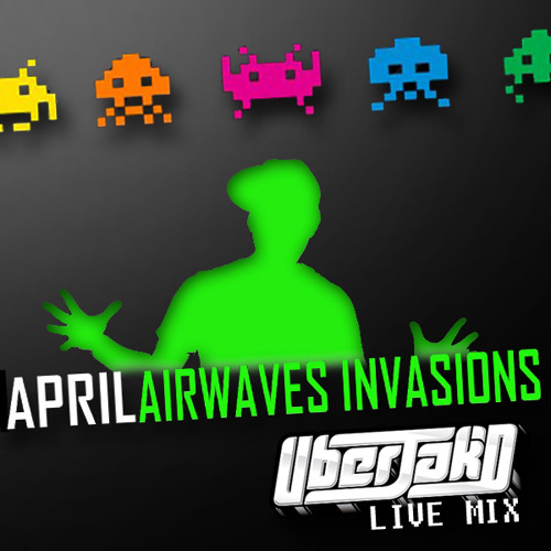 "Uberjakd ""April Airwaves Invasion"" Mix"