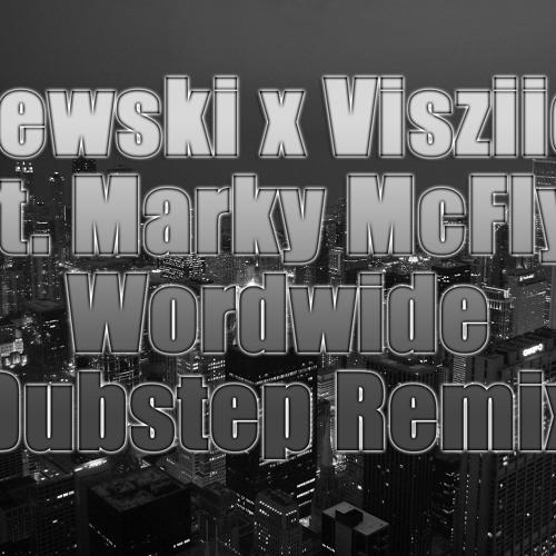 Brewski x Visziion - Worldwide Ft. Marky McFly (Visziion Remix)