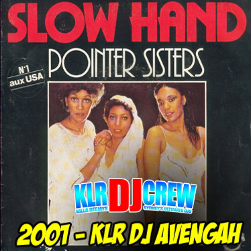 Pointer Sisters - Slow Hand [KLR Remix 2001]