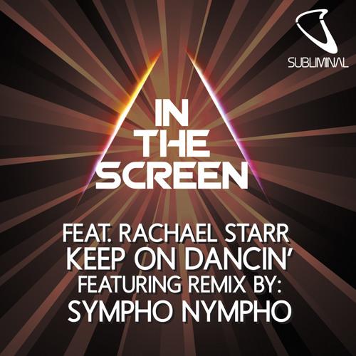 In The Screen feat. Rachael Starr - Keep On Dancin' (SYMPHO NYMPHO MIX)