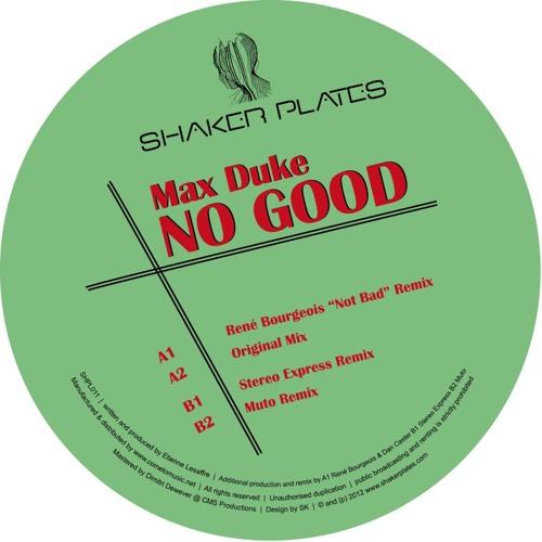Max Duke - No Good (Stereo Express Remix) - Shaker Plates -