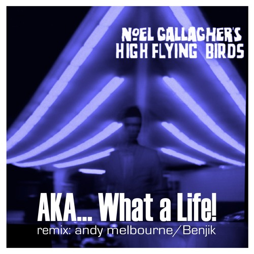 AKA… What a Life! (house bootleg rmx)