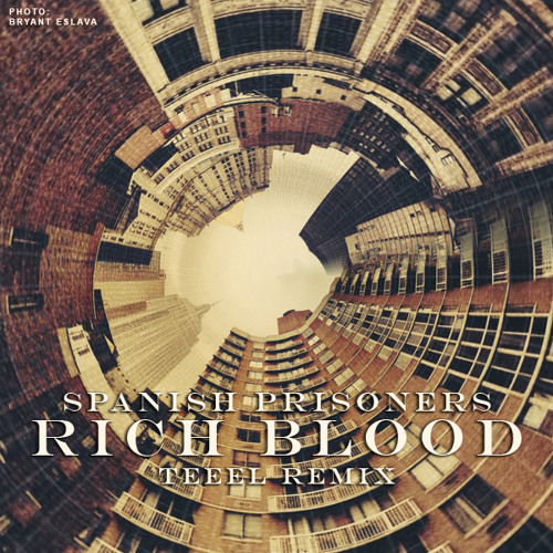 Spanish Prisoners - Rich Blood (TEEEL Remix)