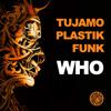 Tujamo & Plastik Funk - Who! (Original Mix)