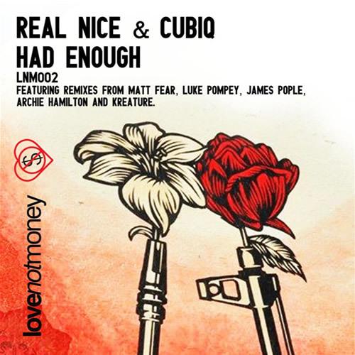 Real Nice & Cubiq - Had Enough