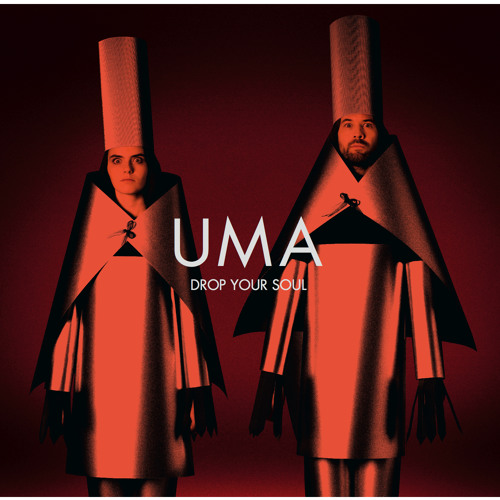 UMA - DROP YOUR SOUL (feat. SILVER APPLES)