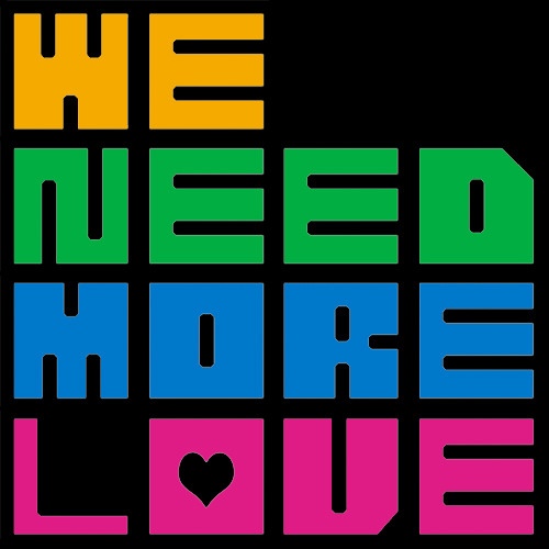 We Need More Love