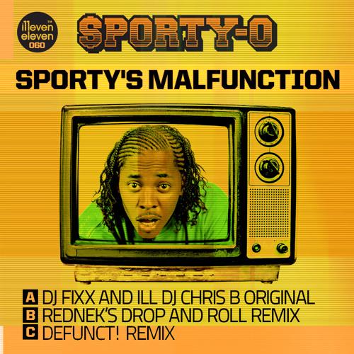 Sporty-O - Sporty's Malfunction (Fixx and Ill DJ Chris B Mix)