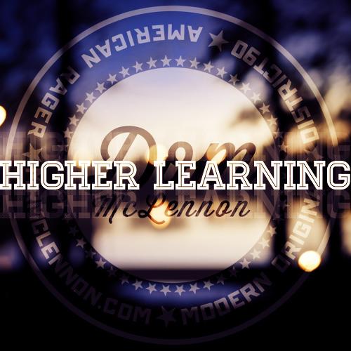 Dom McLennon - Higher Learning