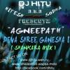 DJ HITU-AGNEEPATH-DEVA SHREE GANESHA (SHANKARA MIX)