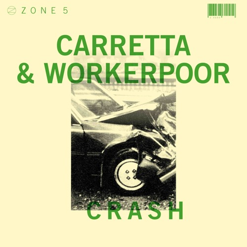 Carretta & Workerpoor - Crash 1