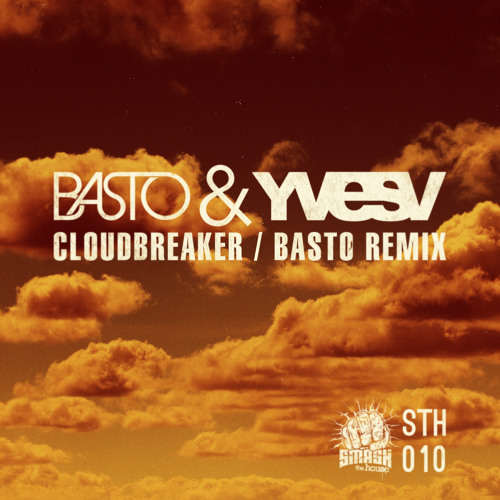 Basto & Yves V - CloudBreaker (Radio Edit)