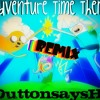 Adventure Time Theme Remix by DuttonsaysHi