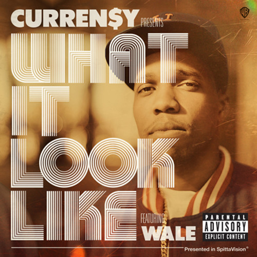 "Curren$y Ft. Wale - ""What It Look Like"""