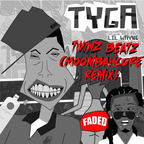 Tyga ft. Lil Wayne - Faded (Twinz Beatz Moombahcore Remix)