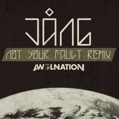 Not Your Fault - AWOLNATION (Fatboy Remix)