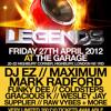 LEGENDS with DJ EZ / Maximum BBK / Mark Radford @ THE GARAGE Friday 27th April 2012