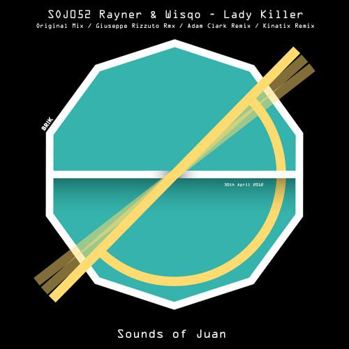 Rayner& Wisqo-Lady Killer- (Kin@ix Remix) (Released 30.04.2012 Via Sounds of Juan)