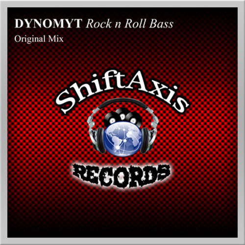 Dynomyt-Rock n Roll Bass(Structure Rmx)Exclusive Beatport Release April 24th-ShiftAxis Records