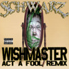 LIL UGLY MANE-WISHMASTER (SCHWARZ ACT A FOOL REMIX)