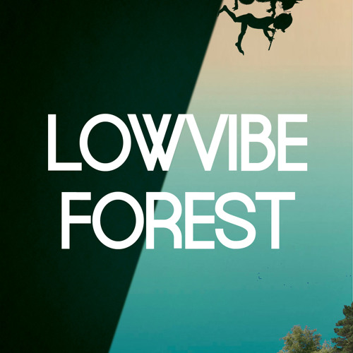 Lowvibe Forest