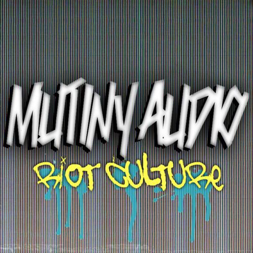 Mutiny Audio - Riot Culture (mixtape)