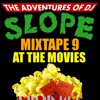 MIXTAPE #9 AT THE MOVIES (By DJ Slope) FREE DOWNLOAD