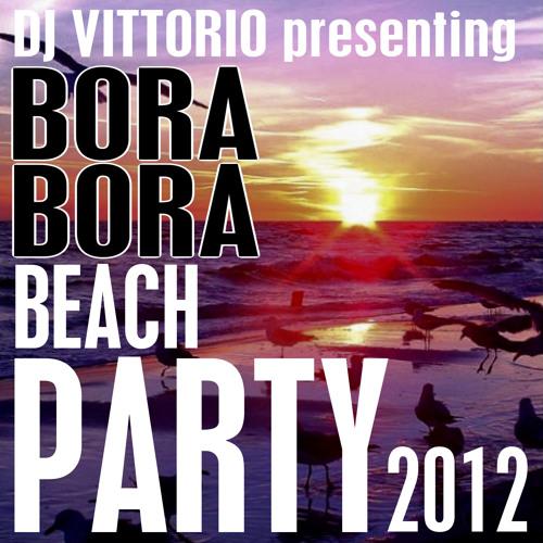 BORA BORA Beach Party 2012