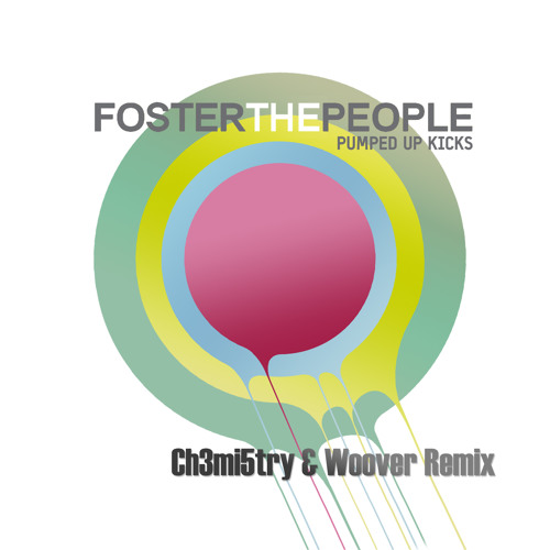 [Very OLD]Foster The People - Pumped Up Kicks (Ch3mi5try Remix) [Woover Quick Edit] - Free Download