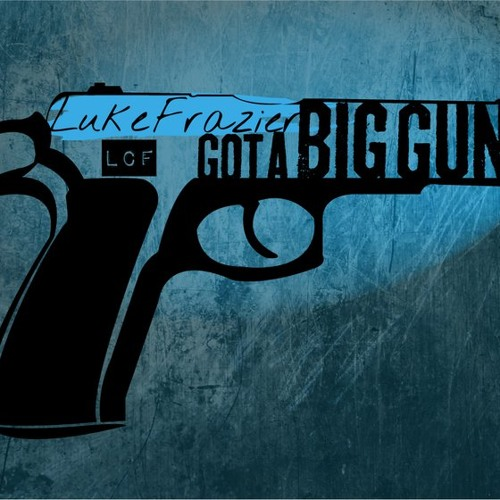 Got a Big Gun (Semi-Professional Demo)