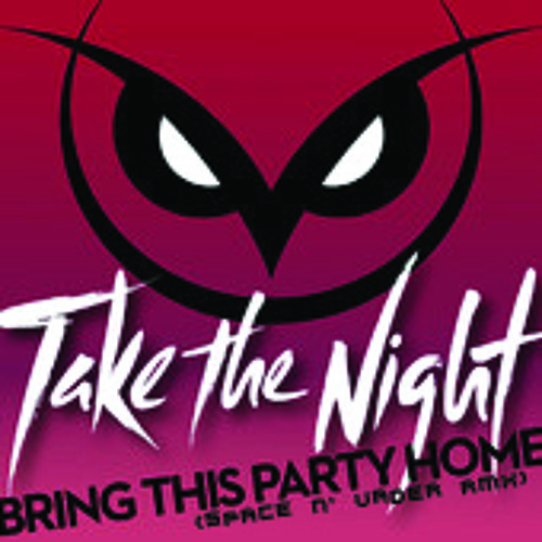 Take the night - Bring this party home (SN'V Rmx) **[PREVIEW]**