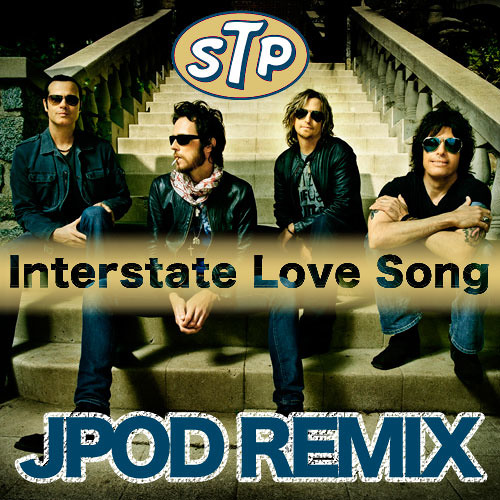 Stone Temple Pilots - Interstate Love Song (JPOD remix) FREE